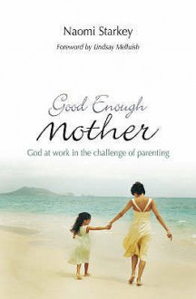 Good Enough Mother - Naomi Starkey