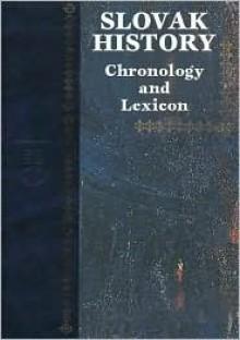 Lexikon Slovenskych Dejin = A Chronology of Slovak History - Dušan Škvarna, Viliam Čičaj, Robert Letz