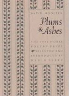 Plums and Ashes (Morse Poetry Prize) - David Moolten, David Ferry