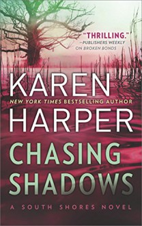Chasing Shadows (South Shores) - Karen Harper