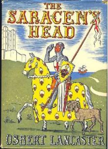 Saracen's Head, or, the Reluctant Crusader. - Osbert Lancaster
