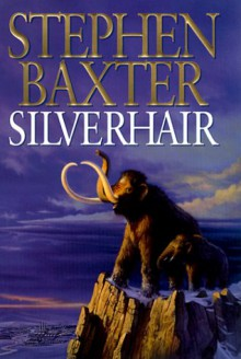 Silverhair - Stephen Baxter