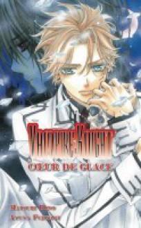Coeur de glace (Vampire Knight) - Matsuri Hino, Ayuna Fujisaki