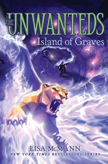Island of Graves (The Unwanteds Book 6) - Lisa McMann