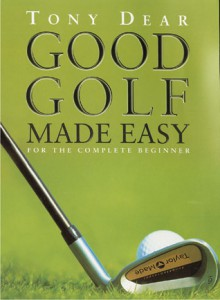 Good Golf Made Easy: For the Complete Beginner - HarperCollins, Bob Atkins