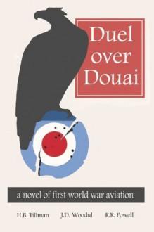Duel Over Douai: A Novel of First World War Aviation - Jack Woodul, Robert R. Powell, Barrett Tillman