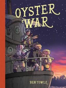 Oyster War - Ben Towle,Ben Towle
