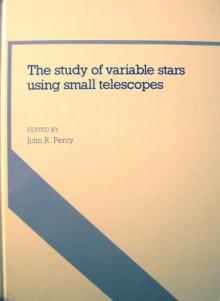The Study of Variable Stars Using Small Telescopes - John R. Percy