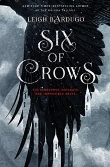Six of Crows - Leigh Bardugo, Jay Synder, David LeDoux, Lauren Fortgang, Roger Clark, Elizabeth Evans, Tristan Morris, Brandon Rubin