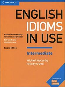 English Idioms in Use Intermediate - Felicity O'Dell, Michael McCarthy