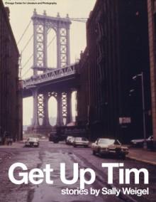 Get Up Tim - Sally Weigel