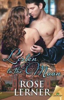 Listen To The Moon - Rose Lerner