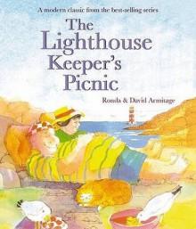 The Lighthouse Keeper's Picnic (Lighthouse Keeper) - Ronda Armitage, David Armitage