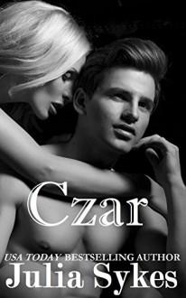 Czar (An Impossible Novella) (Impossible #8) - Julia Sykes
