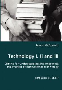 Technology I, II and III - Jason McDonald