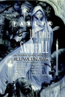 Fables: 1001 Nights of Snowfall - Bill Willingham, Esao Andrews, John Bolton, Mark Buckingham