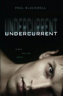 Undercurrent - Paul Blackwell