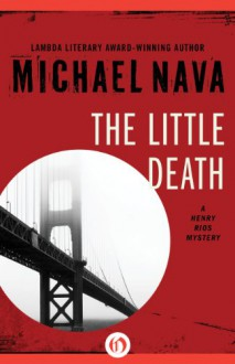 The Little Death - Michael Nava