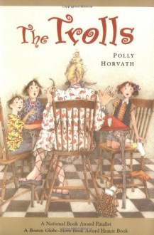 The Trolls - Polly Horvath
