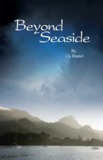 Beyond Seaside - C.L. Dautel