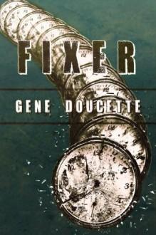 Fixer - Gene Doucette