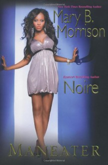 Maneater - Mary B. Morrison, Noire