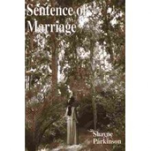 Sentence of Marriage (Promises to Keep, #1) - Shayne Parkinson