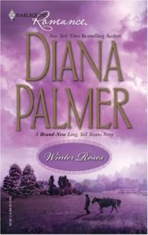 Winter Roses (Long, Tall Texans) - Diana Palmer