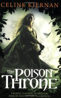 The Poison Throne - Celine Kiernan