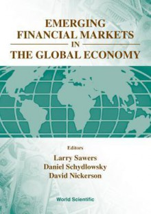 Emerging Financial Markets in the Global - Larry Sawers