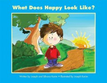 What Does Happy Look Like? - Joseph Karim, Kirsten McBride, Silvana Karim
