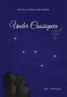 Under Cassiopeia - Nanna Lundgaard Arbøl