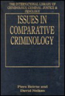 Issues in Comparative Criminology - Piers Beirne
