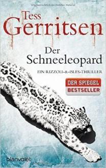 Der Schneeleopard - Tess Gerritsen,Andreas Jäger