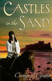 Castles in the Sand - Carolyn A. Greene