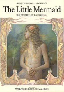 Hans Christian Andersen's The little mermaid - Margaret Crawford Maloney
