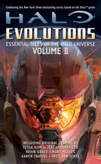 Halo: Evolutions Volume II - Tobias S. Buckell,Jeff VanderMeer,Tessa Kum,Kevin Grace