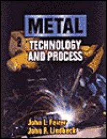 Metal Technology and Processes - Fierer, John Lindbeck, Fierer