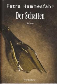 Der Schatten - Petra Hammesfahr