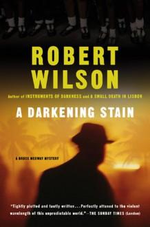 A Darkening Stain - Robert Wilson, Anthony Sheil