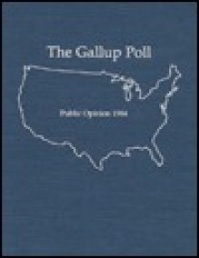 The 1984 Gallup Poll: Public Opinion - George H. Gallup Jr.