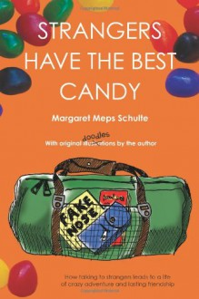 Strangers Have the Best Candy - Margaret Meps Schulte