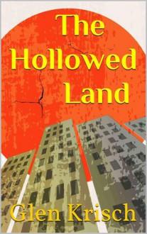 The Hollowed Land - Glen R. Krisch