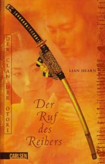 Der Ruf des Reihers (Der Clan der Otori, #4) - Lian Hearn, Henning Ahrens