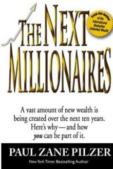 The Next Millionaires - Paul Zane Pilzer