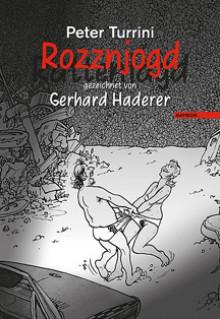 Rozznjogd (Rattenjagd) gezeichnet von Gerhard Haderer: Dialektstück mit hochdeutscher Übersetzung - Gerhard Haderer,Peter Turrini