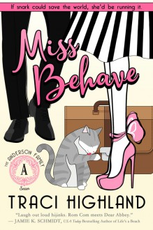Miss Behave - Traci Highland