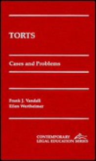 Torts: Cases and Problems - Frank J. Vandall