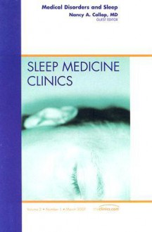 Medical Disorders and Sleep, An Issue of Sleep Medicine Clinics (The Clinics: Internal Medicine) - Nancy A. Collop