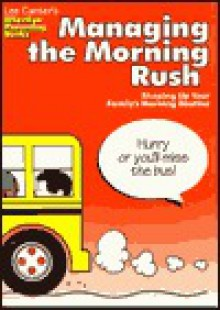 Managing the Morning Rush: Shaping Up Your Family's Morning Routine - Lee Canter